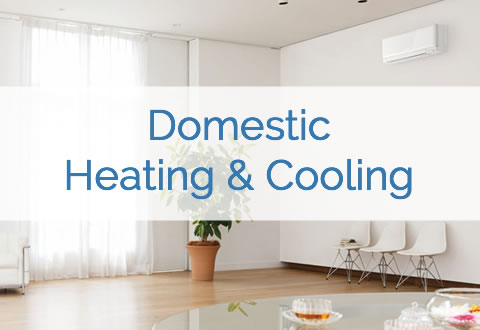 Domestic Heating & Cooling